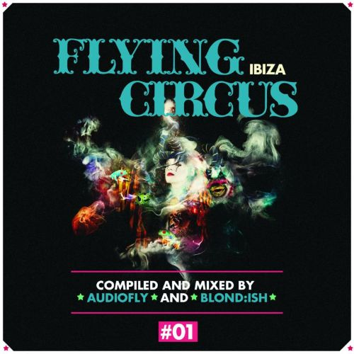 Flying Circus Ibiza #01 Compiled By Audiofly & Blond:Ish