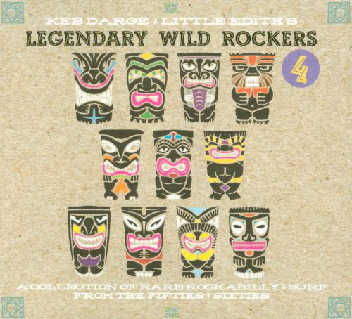 Keb Darge & Little Edith's Legendary Wild Rockers, Vol. 4: A Collection of Rare Rockabilly & Surf from the Fifties & Sixties