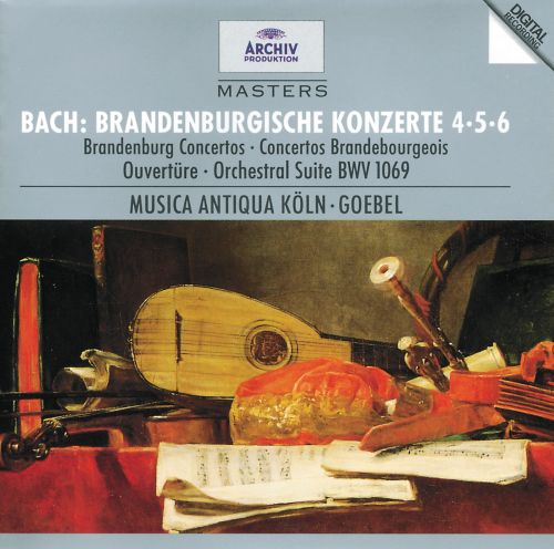 Bach: Brandenburgische Konzerte No. 4-6; Ouvertüre No. 4