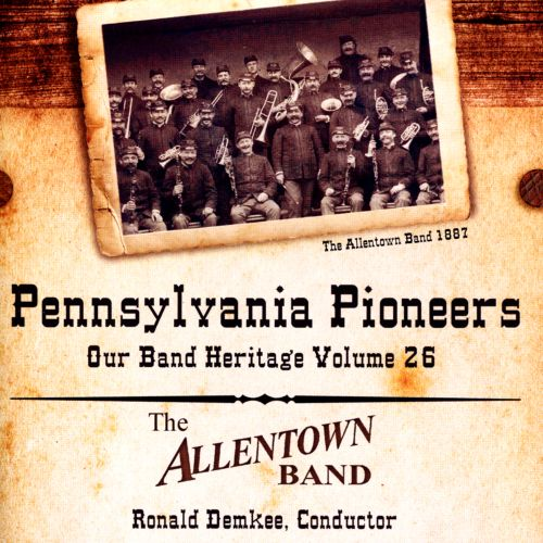 Pennsylvania Pioneers: Our Band Heritage, Vol. 26