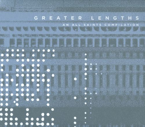 Greater Lengths: An All Saints Compilation