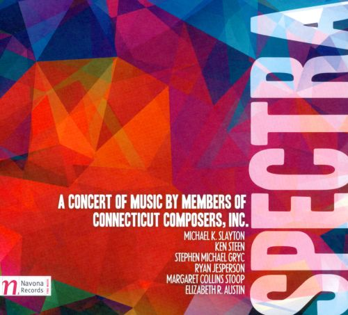 Spectra: A Concert of Music by Members of Connecticut Composers, Inc.