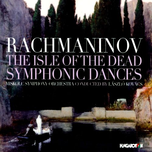 Rachmaninov: The Isle of the Dead; Symphonic Dances