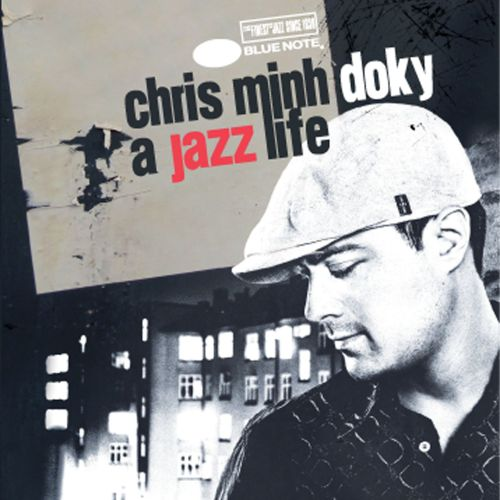 A  Jazz Life: The Very Best of Chris Minh Doky