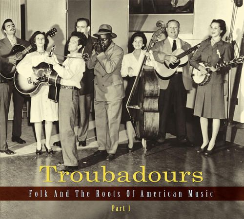 Troubadours: Folk and the Roots of American Music, Pt. 1