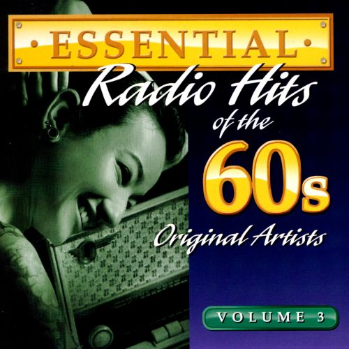 Essential Radio Hits of the 60s, Vol. 3