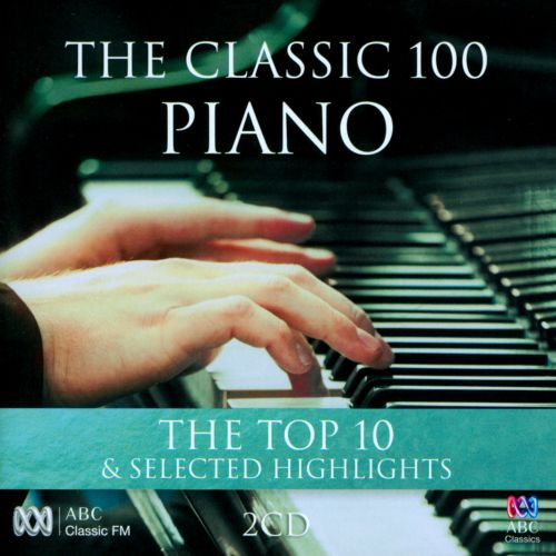 The Classic 100 Piano: Top 10 & Selected Highlights [2 CDs]