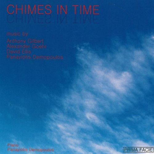 Chimes in Time: Music By Anthony Gilbert, Alexander Goehr, David Ellis, Panayiotis Demopoulos