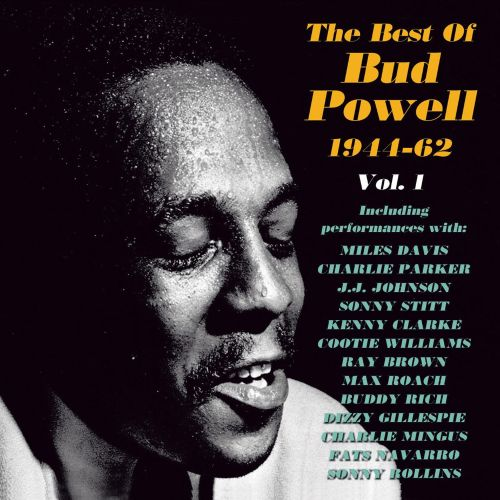 The Best of Bud Powell 1944-1962, Vol. 1