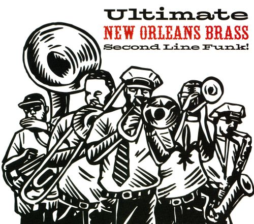 Ultimate New Orleans Brass: Second Line Funk