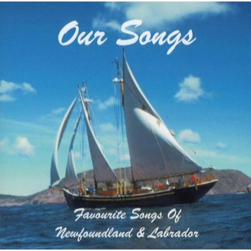 Our Songs: Favourite Songs of Newfoundland & Labrador