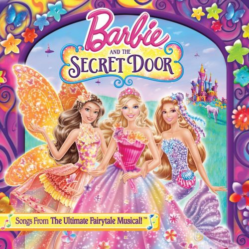Barbie & the Secret Door (Songs From the Ultimate Fairytale Musical)