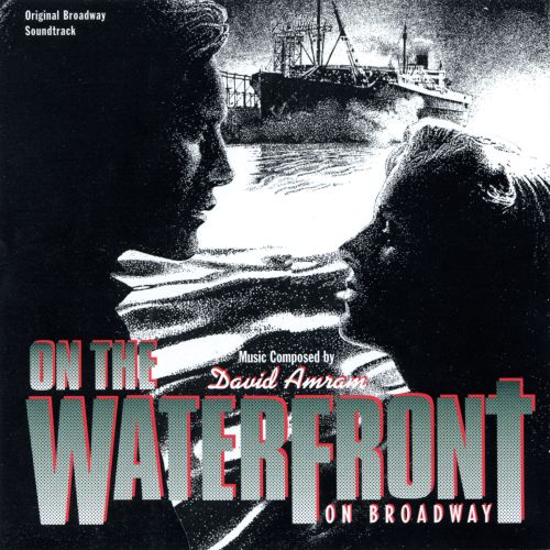 On the Waterfront: On Broadway [Original Broadway Soundtrack]