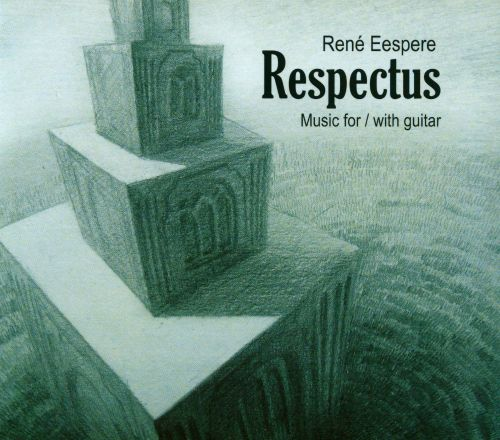 Respectus: Music for/with Guitar by René Eespere