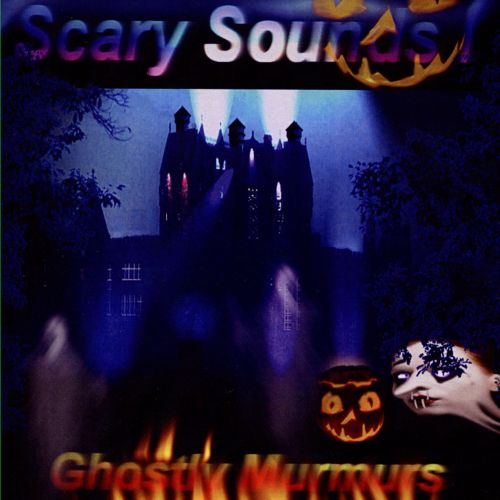 Scary Sounds: Ghostly Murmurs