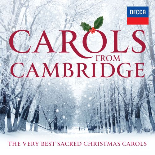 Carols from Cambridge: The Very Best Sacred Christmas Carols ...