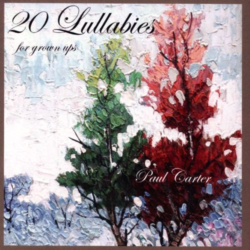20 Lullabies For Grown Ups