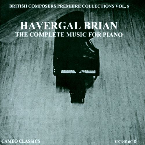 Havergal Brian: The Complete Music for Piano
