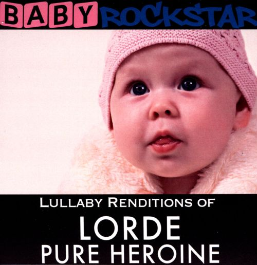 Lullaby Renditions of Lorde: Pure Heroine
