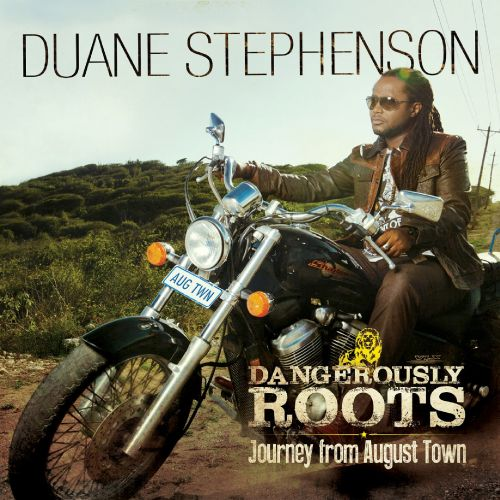 Dangerously Roots: Journey from August Town