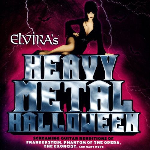 Elvira's Heavy Metal Halloween: Screaming Guitar Renditions Of Frankenstein, Phantom Of The Opera, The Exorcist, And Many More