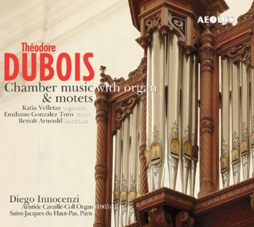 Théodore Dubois: Chamber Music with Organ & MOtets