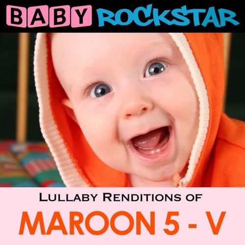 Lullaby Renditions of Maroon 5, Vol. 5