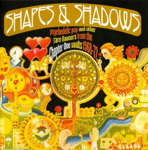 Shapes & Shadows: Psychedelic Pop and Other Rare Flavours From the Chapter One Vaults 1968-72