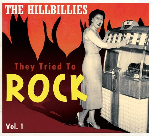 The Hillbillies: They Tried to Rock, Vol. 1