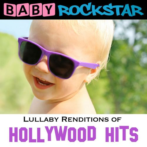Lullaby Renditions of Hollywood Hits