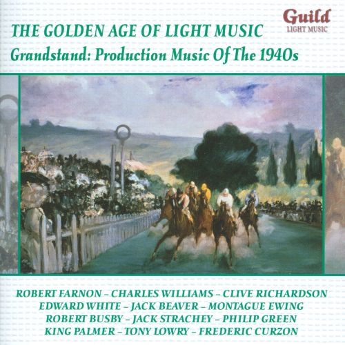 The Golden Age of Light Music: Grandstand - Production Music of the 1940s