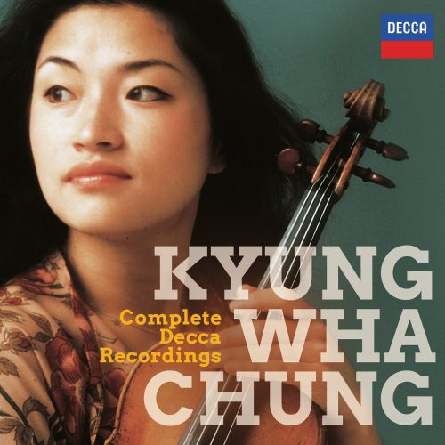 Kyung Wha Chung: Complete Decca Recordings