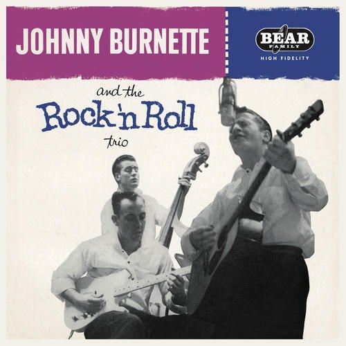 Johnny Burnette and the Rock N Roll Trio