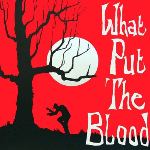 What Put the Blood