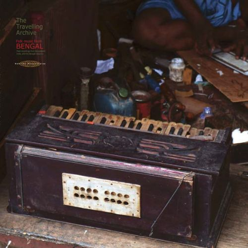 The  Travelling Archive: Folk Music from Bengal: Field Recordings From Bangladesh, India and the Bengali Diaspora