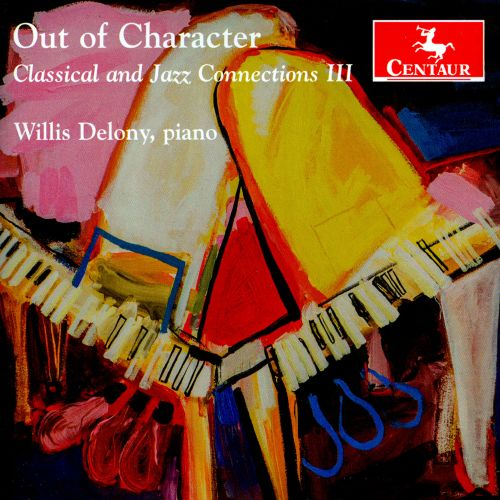 Out of Character: Classical and Jazz Connections, Vol. 3