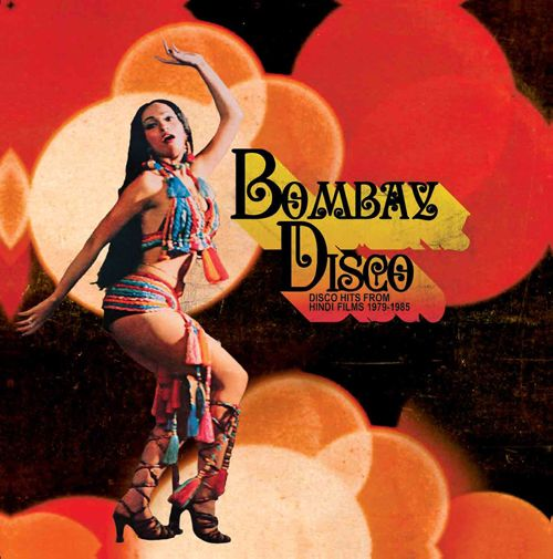 Bombay Disco: Disco Hits from Hindi Films 1979-1985