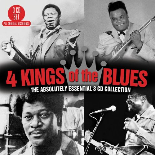 4 Kings of the Blues: The Absolutely Essential
