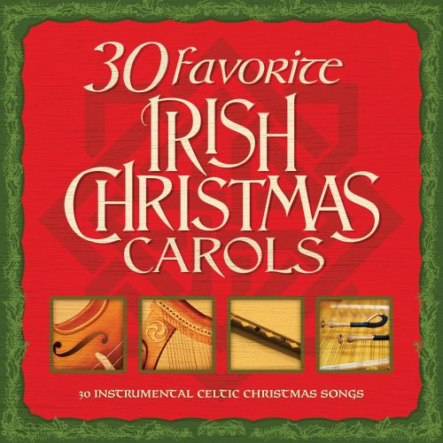 30 Favorite Irish Christmas Carols: 30 Instrumental Celtic Christmas Songs