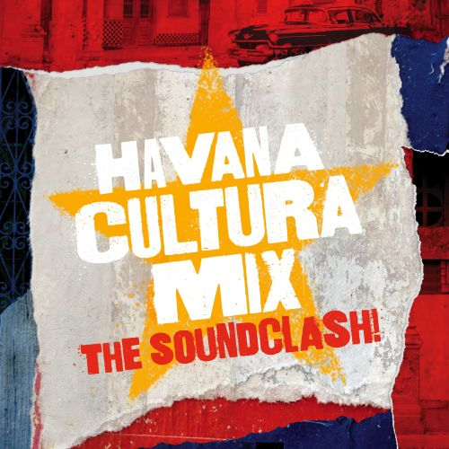 Gilles Peterson Presents... Havana Cultura Mix: The Soundclash!