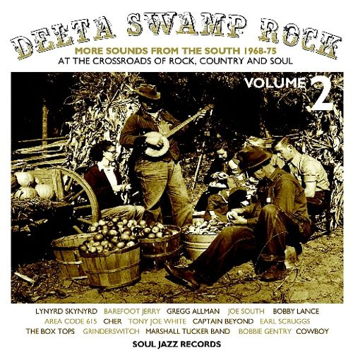 Delta Swamp Rock, Vol. 2: Sounds from the South at the Crossroads of Rock, Country, and Soul