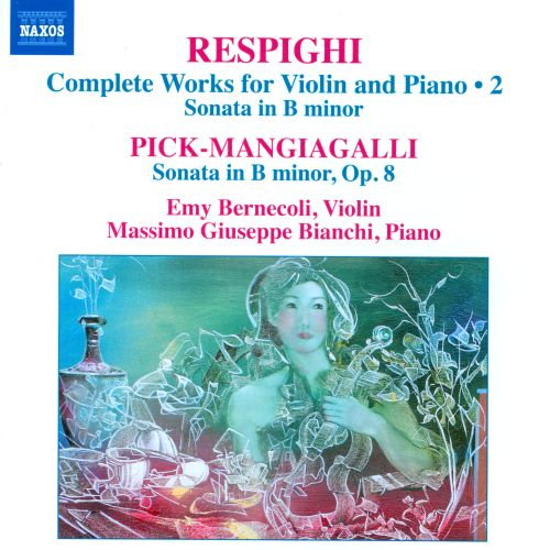 Respighi: Complete Works for Violin and Piano, Vol. 2
