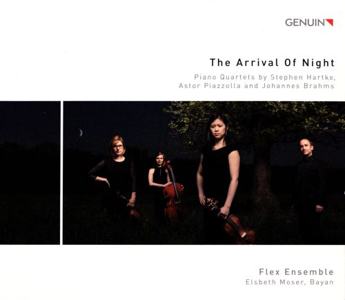The Arrival of Night: Piano Quartets by Stephen Hartke, Astor Piazzolla and Johannes Brahms