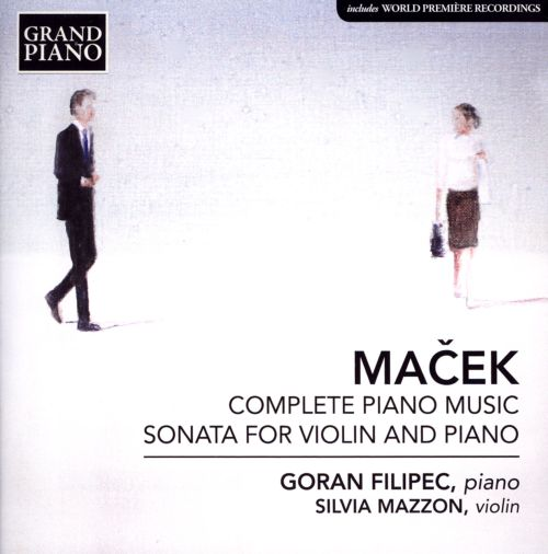 Ivo Macek: Complete Piano Music; Sonata for Violin and Piano