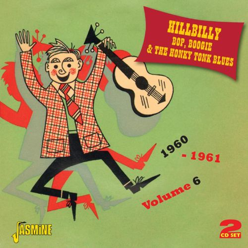 Hillbilly Bop, Boogie and the Honky Tonk Blues - Volume 6 1960-1961