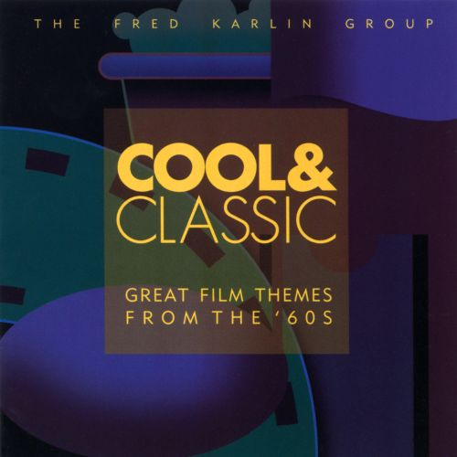 Cool & Classic: Great Film Themes From The '60s - Fred