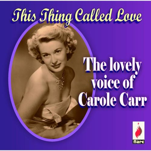 The Lovely Voice of Carole Carr