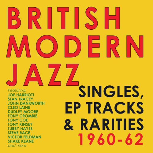 British Modern Jazz: Singles, EPs & Rarities 1960-1962