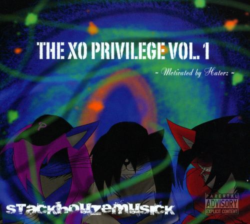 The XO Privilege, Vol. 1: Motivated By Haterz