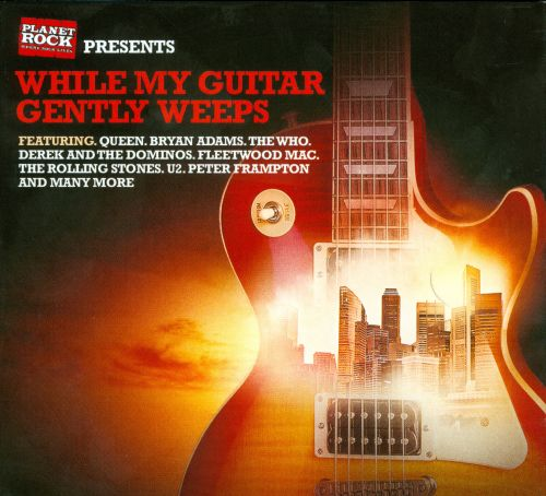 While My Guitar Gently Weeps [Universal] - Various Artists | Songs ...